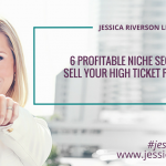 6 Niche Secrets to Help You Sell Your High Ticket Programs