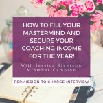 INTERVIEW: How to Create and Fill Your Group Coaching Program or Mastermind (in 8 Weeks!) with Guest Amber Campion